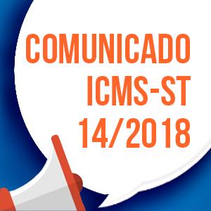 Esclarecimentos sobre o comunicado 14/2018, que tornou possível o pleito administrativo de diferença de preço do ICMS-ST